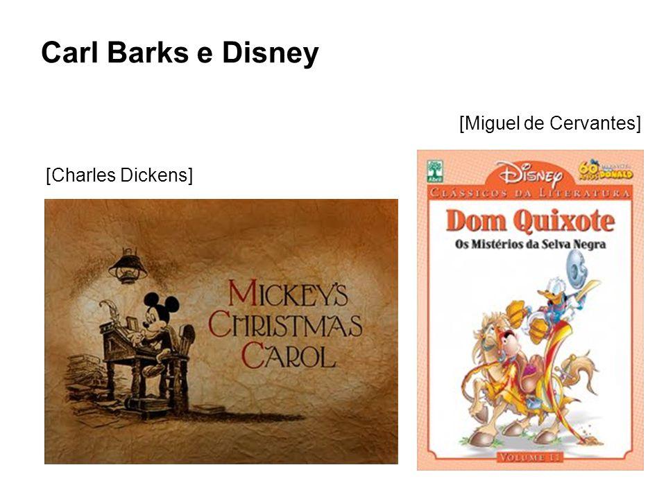 Carl Barks e Disney [Miguel de Cervantes] [Charles Dickens]